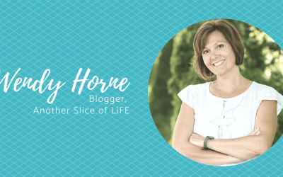Meet Wendy Horne:  Blogger, Another Slice of LiFE