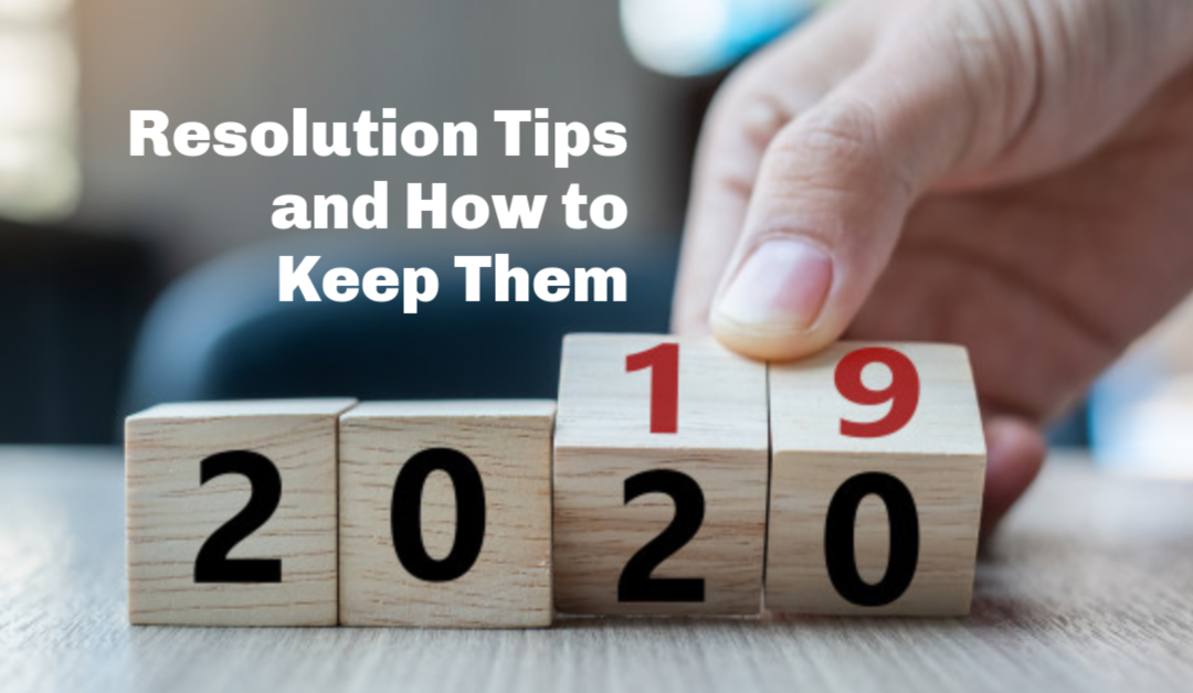 New Year's Resolution Tips and How To Keep Them in 2020