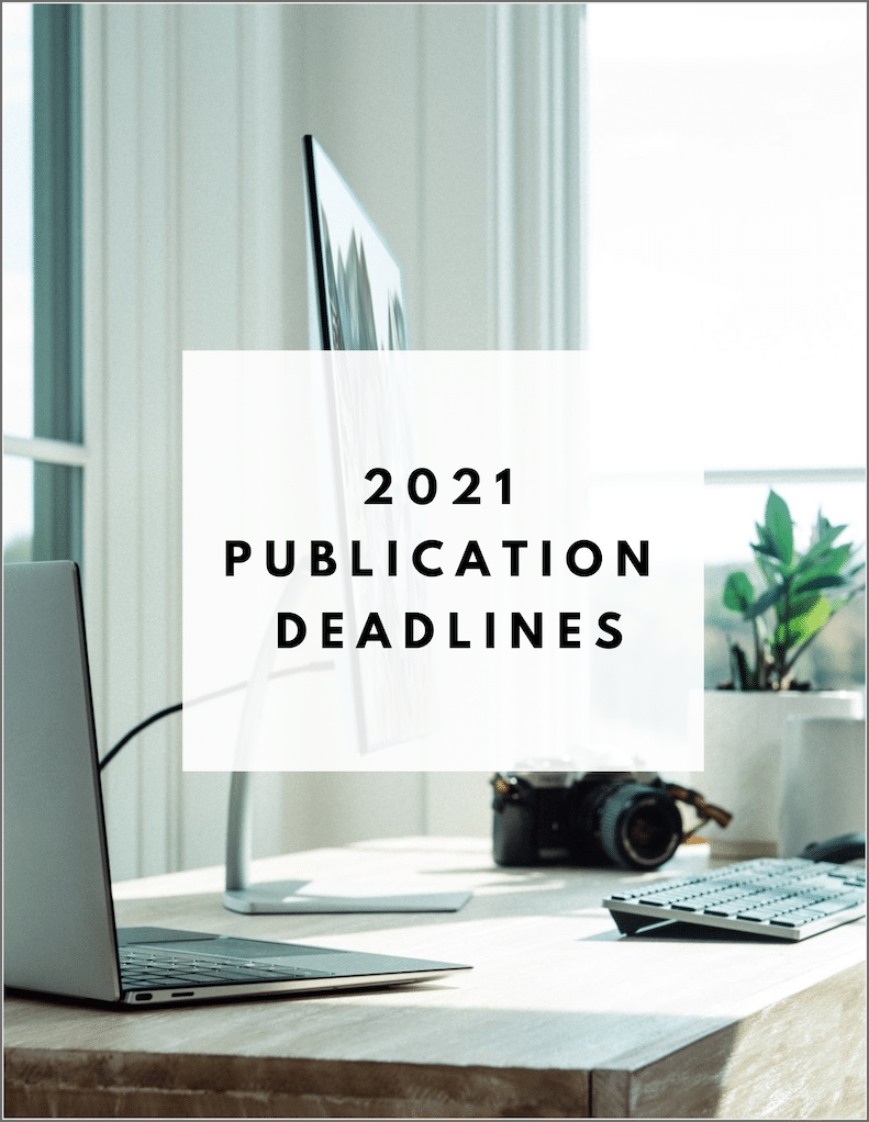 2021 Publication Deadlines